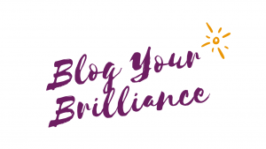 Blog Your Brilliance